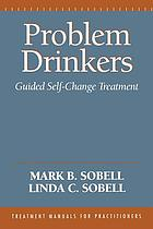 Problem drinkers : guided self-change treatment