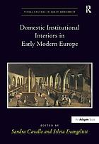 Domestic institutional interiors in early modern Europe