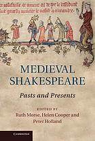 Medieval Shakespeare : pasts and presents