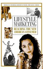 Lifestyle marketing : reaching the new American consumer