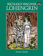 Lohengrin in Full Score : [WWV 75]