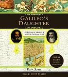 Galileo's daughter [Enregistrament sonor]: a historical memoir of science, faith, and love