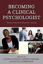 Becoming a clinical psychologist : personal stories of doctoral training
