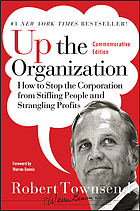 Up the organization : how to stop the corporation from stifling people and strangling profits