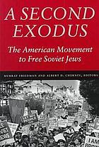 A second exodus : the American movement to free Soviet Jews