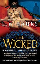The wicked : a Vampire Huntress Legend