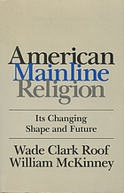 American mainline religion : its changing shape and future