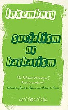 Socialism or barbarism : selected writings