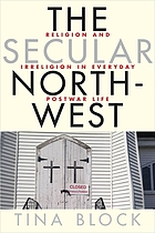 The secular Northwest : religion and irreligion in everyday postwar life