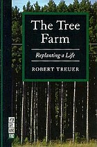 The tree farm : replanting a life