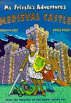 Ms. Frizzle's adventures : medieval castle