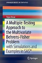A multiple-testing approach to the multivariate Behrens-Fisher problem : with simulations and examples in SAS®