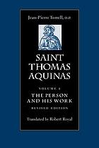 Saint Thomas Aquinas. Volume I, The person and his work