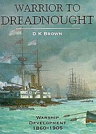 Warrior to dreadnought : warship development, 1860-1905