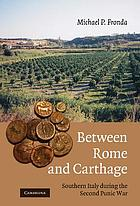Between Rome and Carthage : Southern Italy during the Second Punic War