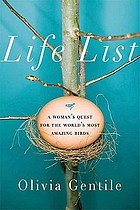 Life list : a woman's quest for the world's most amazing birds