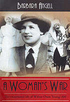 A woman's war : the exceptional life of Wilma Oram Young, AM