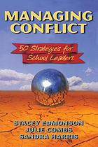 Managing conflict : 50 strategies for school leaders