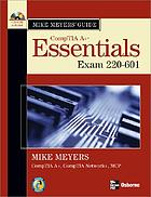 Mike Meyers' CompTIA A+ guide : essentials (exam 220-601)