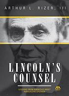 Lincoln's counsel : lessons from American's most persuasive speaker
