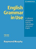 English grammar in use : a reference and practice book for intermediate students of English : without answers