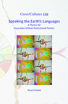 Speaking the Earth's languages : a theory for Australian-Chilean postcolonial poetics