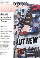Art as a public issue : how art and its institutions reinvent the public dimension