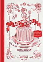 Pride and pudding : the history of British puddings savoury and sweet