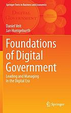 Foundations of digital government : leading and managing in the digital era