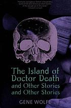 The island of doctor death and other stories : and other stories