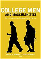 College men and masculinities : theory, research, and implications for practice