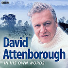 David Attenborough in his own words.