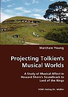 Projecting Tolkien's musical worlds : a study of musical affect in Howard Shore's soundtrack to Lord of the Rings