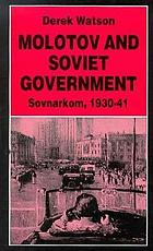 Molotov and Soviet government : Sovnarkom, 1930-41