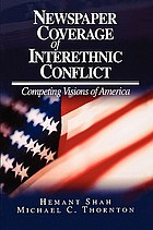 Newspaper coverage of interethnic conflict : competing visions of America