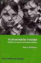 Vulnerable inside : children in secure and penal settings