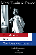 Mark Twain & France The Making of a New American Identity.
