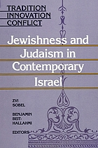 Tradition, innovation, conflict : Jewishness and Judaism in contemporary Israel