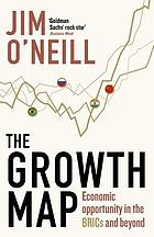 The growth map : economic opportunity in the BRICs and beyond
