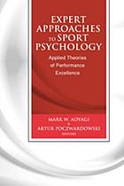Expert approaches to sport psychology : applied theories of performance excellence