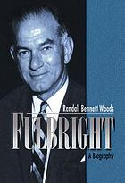 Fulbright : a biography