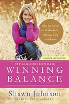 Winning balance : what I've learned so far about love, faith, and living your dreams