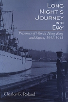 Long night's journey into day : prisoners of war in the Far East, 1941-1945