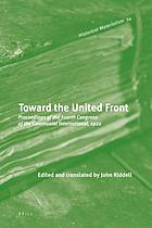 Toward the united front : proceedings of the Fourth Congress of the Communist International, 1922