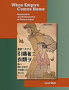 When empire comes home : repatriation and reintegration in postwar Japan