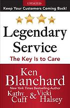 Legendary service : the key is to care