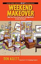Weekend makeover : take your home from messy to magnificent in only 48 hours!