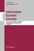 Information systems security : 6th international conference, ICISS 2010, Gandhinagar, India, December 17-19, 2010 ; proceedings