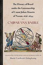 The history of Brazil under the governorship of Count Johan Maurits of Nassau, 1636-1644