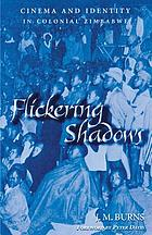 Flickering shadows : cinema and identity in colonial Zimbabwe
